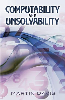 Computability and Unsolvability - Davis, Martin, and Davis, Paul K