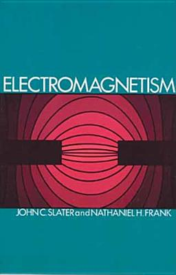 Electromagnetism - Slater, John C, and Frank, Nathaniel H, and Physics