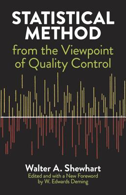 Statistical Method from the Viewpoint of Quality Control - Shewhart, Walter A, and Mathematics, and Deming, W Edwards Swillia (Photographer)