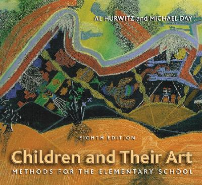 Children and Their Art: Methods for the Elementary School - Hurwitz, Al, and Day, Michael