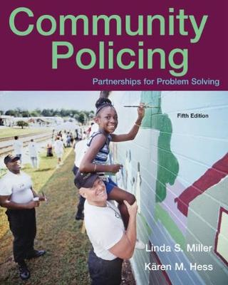 Community Policing: Partnerships for Problem Solving - Miller, Linda S, and Hess, Karen M, and Orthmann, Christine Hess (Contributions by)