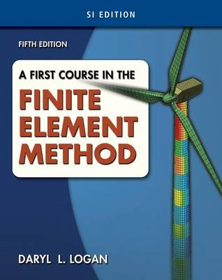 A First Course In The Finite Element Method - Logan, Daryl L.