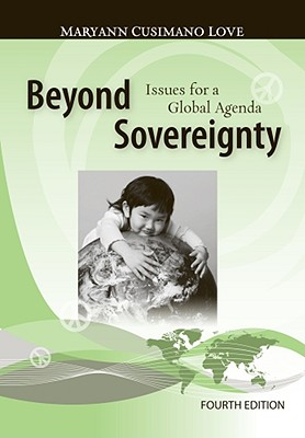 Beyond Sovereignty: Issues for a Global Agenda - Love, Maryann Cusimano, PH.D.