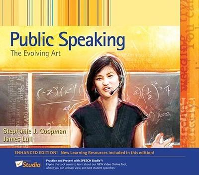 Public Speaking: The Evolving Art - Coopman, Stephanie J, and Lull, James, Professor