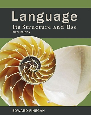 Language: Its Structure and Use - Finegan, Edward