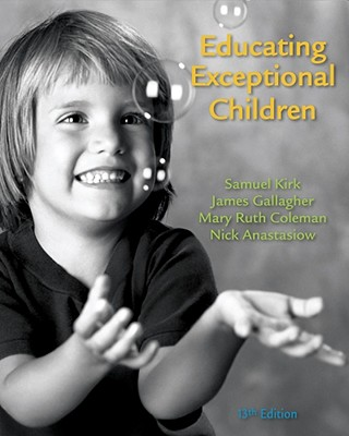 Educating Exceptional Children - Kirk, Samuel, and Gallagher, James J, and Coleman, Mary Ruth, PH.D.