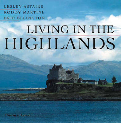 Living in the Highlands - Astaire, Lesley, and Martine, Roddy, and Ellington, Eric (Photographer)