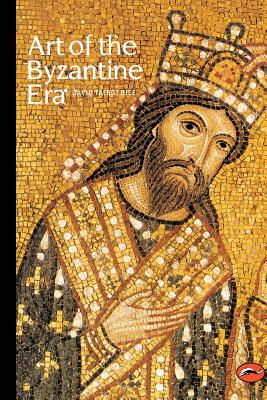 Art of the Byzantine Era - Rice, David Talbot