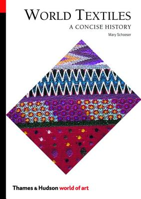 World Textiles: A Concise History - Schoeser, Mary