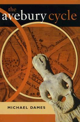 The Avebury Cycle - Dames, Michael