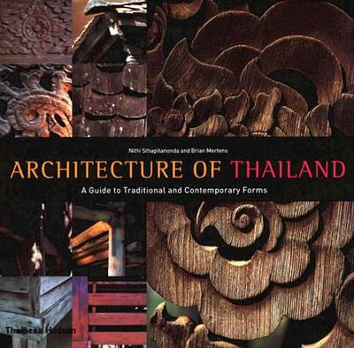 Architecture of Thailand: A Guide to Traditional and Contemporary Forms - Sthapitanonda, Nithi, and Mertens, Brian