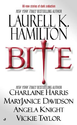 Bite - Hamilton, Laurell K, and Harris, Charlaine, and Knight, Angela