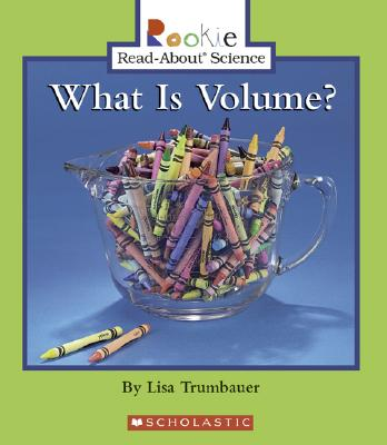 What Is Volume? - Trumbauer, Lisa, and Fraknoi, Andrew (Consultant editor), and Minden-Cupp, Cecilia, PH.D. (Consultant editor)