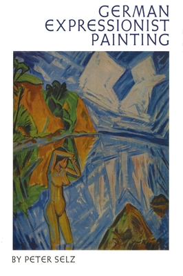 German Expressionist Painting - Selz, Peter H