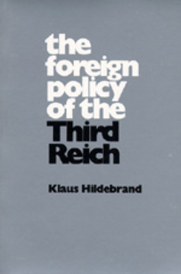 The Foreign Policy of the Third Reich - Hildebrand, Klaus