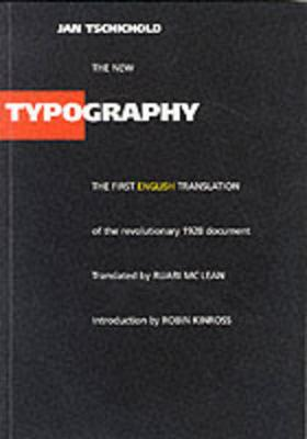 The New Typography - Tschichold, Jan, and Kinross, Robin (Introduction by), and McLean, Ruari (Translated by)
