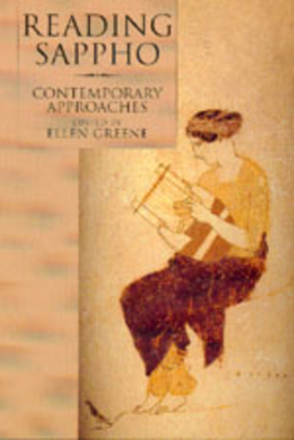 Reading Sappho: Contemporary Approaches - Greene, Ellen (Editor)