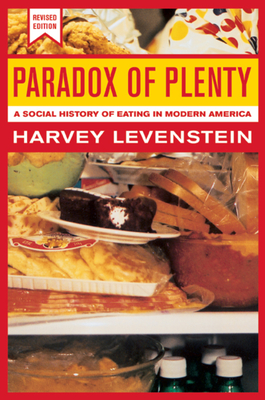 Paradox of Plenty: A Social History of Eating in Modern America - Levenstein, Harvey