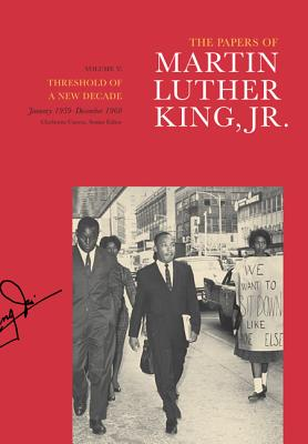 The Papers of Martin Luther King, Jr., Volume V: Threshold of a New Decade, January 1959-December 1960 - King, Martin Luther, Jr., and Carson, Clayborne, Ph.D. (Editor), and King Jr, Martin Luther