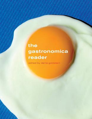 The Gastronomica Reader - Goldstein, Darra (Editor)