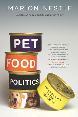 Pet Food Politics: The Chihuahua in the Coal Mine - Nestle, Marion
