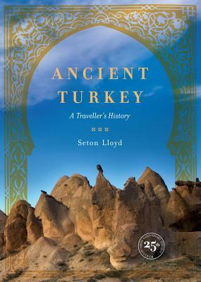 Ancient Turkey: A Traveller's History - Lloyd, Seton