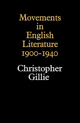 Movements in English Literature - Gillie, Christopher