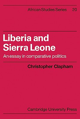 Liberia and Sierra Leone: An Essay in Comparative Politics - Clapham, Christopher