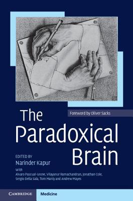 The Paradoxical Brain - Kapur, Narinder (Editor), and Pascual-Leone, Alvaro, and Ramachandran, Vilayanur S.
