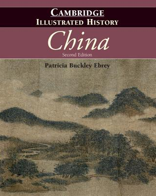 The Cambridge Illustrated History of China - Ebrey, Patricia Buckley