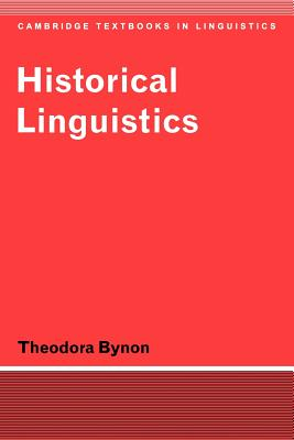 Historical Linguistics - Bynon, Theodora, and Anderson, S R (Editor), and Bresnan, J (Editor)