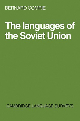 Languages of the Soviet Union - Comrie, Bernard, and Comrie, B (Editor), and Anderson, S R (Editor)