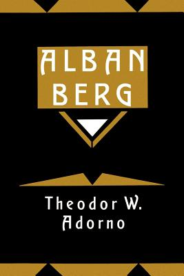 Alban Berg: Master of the Smallest Link - Adorno, Theodor Wiesengrund, and Hailey, Christopher (Introduction by), and Brand, Juliane (Introduction by)