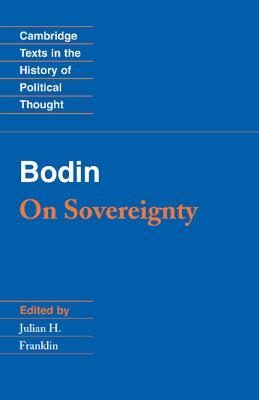 Bodin: On Sovereignty - Bodin, Jean, and Jean, Bodin, and Franklin, Julian H, Professor (Editor)