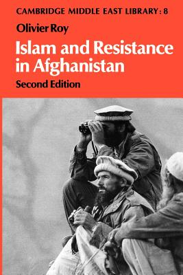 Islam and Resistance in Afghanistan - Roy, Olivier, Professor