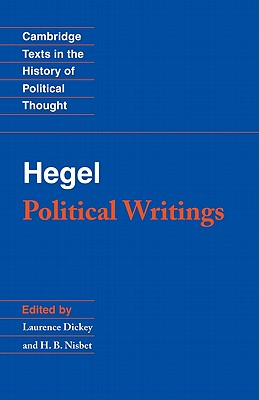 Hegel: Political Writings - Hegel, G. W. F., and Dickey, Lawrence (Editor), and Nisbet, H.B. (Editor)