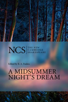 A Midsummer Night's Dream - Shakespeare, William, and Foakes, R A (Editor), and Braunmuller, A R (Editor)