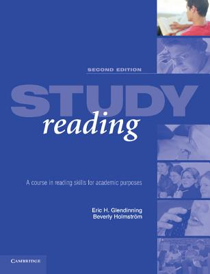 Study Reading: A Course in Reading Skills for Academic Purposes - Glendinning, Eric H, and Holmstrom, Beverly