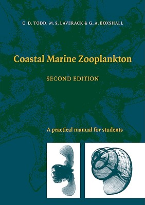 Coastal Marine Zooplankton: A Practical Manual for Students - Todd, Christopher D, and Laverack, M S, and Boxshall, Geoff