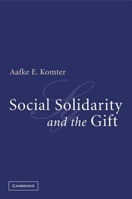 Social Solidarity and the Gift - Komter, Aafke E