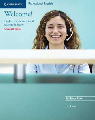 Welcome!: English for the Travel and Tourism Industry - Jones, Leo