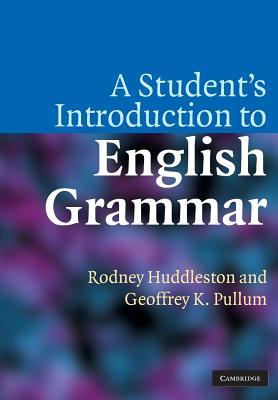 A Student's Introduction to English Grammar - Huddleston, Rodney, and Pullum, Geoffrey K
