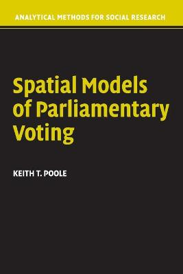 Spatial Models of Parliamentary Voting - Poole, Keith T