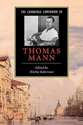 The Cambridge Companion to Thomas Mann - Robertson, Ritchie (Editor)