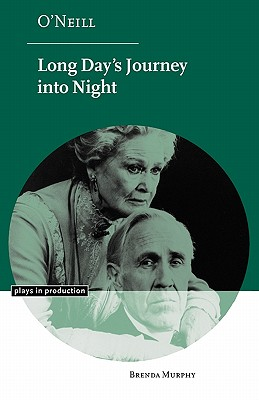O'Neill: Long Day's Journey Into Night - Murphy, Brenda, and Robinson, Michael (Editor)