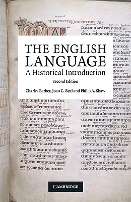 The English Language: A Historical Introduction - Barber, Charles, and Beal, Joan C, Dr., and Shaw, Philip A