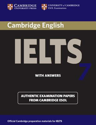 Cambridge IELTS 7: Examination Papers from University of Cambridge ESOL Examinations: English for Speakers of Other Languages - Cambridge ESOL (Creator)