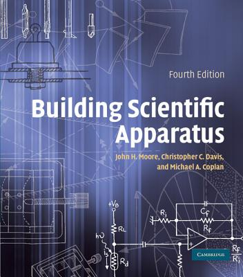 Building Scientific Apparatus - Moore, John H, and Davis, Christopher C, and Coplan, Michael A