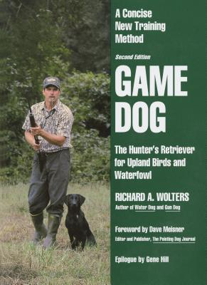 Game Dog: Second Revised Edition - Wolters, Richard A, and Meisner, Dave (Foreword by)