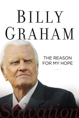 The Reason for My Hope: Salvation - Graham, Billy